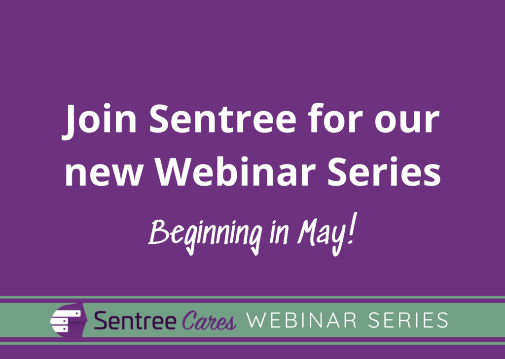 Join Sentree for our new Webinar Series beginning in May!