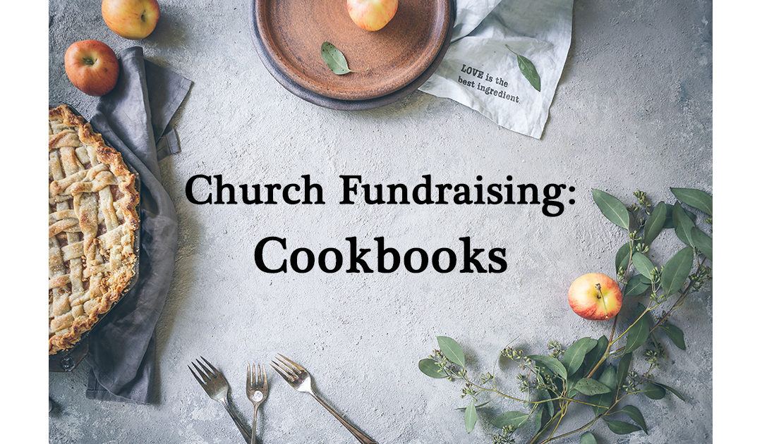 Fundraising Idea: Church Cookbooks!